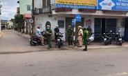 Bình Định: Thêm một địa phương giãn cách xã hội theo Chỉ thị 16