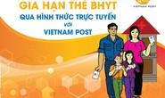 Bưu điện Việt Nam triển khai gia hạn thẻ bảo hiểm y tế qua hình thức thu trực tuyến