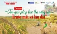 """Báo Người Lao Động tổ chức Tọa đàm """"Tìm giải pháp tiêu thụ nông sản: Trước mắt và lâu dài"""""""