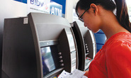 Dồn dập tăng phí ATM