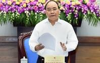 Thủ tướng: Giảm họp, giảm ngồi bàn giấy xa rời thực tiễn
