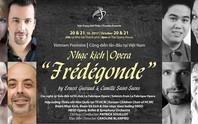 Dựng lại nhạc kịch Hoàng hậu Frédégonde sau 100 năm