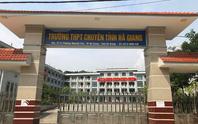 Vụ điểm thi cao bất thường ở Hà Giang: Phát hiện 1 đối tượng gây ra sai phạm