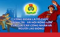 Tăng cường tuyên truyền Đại hội XII Công đoàn Việt Nam