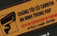 Xôn xao việc CGV thông báo có camera trong rạp phim