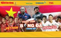 Tranh luận bóng đá SEA Games 30 Việt Nam - Indonesia: Hiện thực hóa giấc mơ 60 năm!