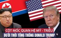 [eMagazine] Mỹ - Triều: Biến đổi bất ngờ dưới thời Tổng thống Donald Trump