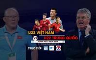 Xem trực tiếp U22 Việt Nam gặp U22 Trung Quốc trên kênh nào?