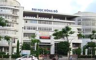 Vụ án Trường ĐH Đông Đô: 55 người làm bằng giả để làm luận án tiến sĩ