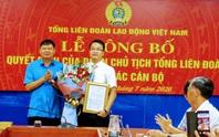 Bổ nhiệm ông Nguyễn Minh Dũng làm Phó Trưởng Ban Tài chính Tổng LĐLĐ Việt Nam