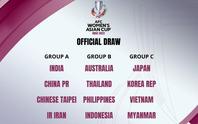 VCK Asian Cup 2022: Tuyển nữ Việt Nam rơi vào bảng tử thần