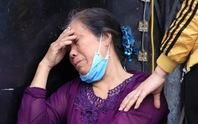 Vụ cháy 4 người tử vong: Người mẹ khóc lịm khi mất cả gia đình con trai