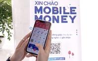 Mobile Money hiện thực giấc mơ mua mớ rau, con cá, đi trà đá...  bằng di động