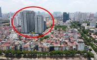 Thanh tra Chính phủ điểm mặt loạt chung cư đất vàng có sai phạm ở Hà Nội
