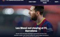 Chấn động: Barcelona và Messi chia tay