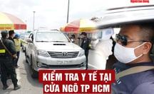 [Video] - Cận cảnh kiểm tra y tế tại cửa ngõ TP HCM