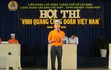 """70 đội dự thi """"Vinh quang Công đoàn Việt Nam"""" cấp thành phố"""