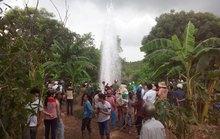 Giếng nước phun cao hàng chục mét: Có thể khoan trúng sông ngầm
