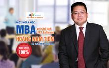 Một ngày học MBA với doanh nhân Hoàng Nam Tiến