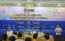 Háo hức chờ đợi lễ hội nhạc điện tử đầu tiên ở Đà Nẵng