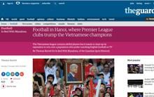 Bóng đá Việt dưới mắt nhà báo Anh