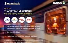 Sacombank mở rộng dịch vụ thanh toán vé lữ hành