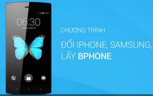 Đổi iPhone 5,... lấy Bphone!