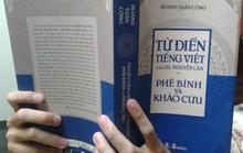 Việc chỉ ra hàng ngàn lỗi trong từ điển của GS Nguyễn Lân: Cần được xem xét nghiêm túc!