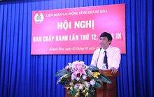 Ông Bùi Thanh Bình làm Phó Chủ tịch LĐLĐ tỉnh Khánh Hòa