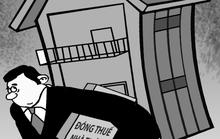 Thuế tài sản: Làm sao công bằng?
