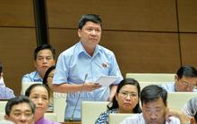Đại biểu Quốc hội đề xuất sáp nhập một số tỉnh, thành