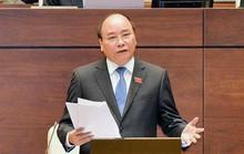Thủ tướng Nguyễn Xuân Phúc không trả lời chất vấn trực tiếp tại kỳ họp thứ 6