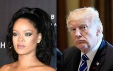 Rihanna yêu cầu Tổng thống Donald Trump không xài ca khúc của cô