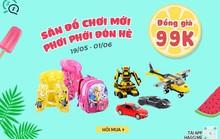 Chỉ 99.000 đồng – Săn đồ chơi mới, đón hè cùng bé yêu
