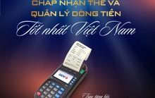 """""""Ngân hàng có dịch vụ chấp nhận thẻ và quản lý dòng tiền tốt nhất Việt Nam 2019"""""""