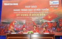Cuộc thi sáng tác Bài hát cổ động bóng đá Việt Nam:  Chờ chủ nhân giải thưởng 300 triệu đồng
