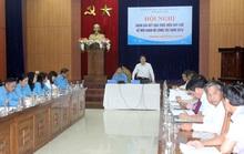 Quảng Nam: Chính quyền phối hợp, hỗ trợ Công đoàn