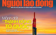 Hôm nay, Người Lao Động phát hành số đặc biệt mừng lễ 30-4, 1-5