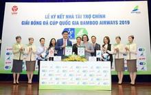 Ký kết tài trợ giải bóng đá Cúp quốc gia Bamboo Airways 2019