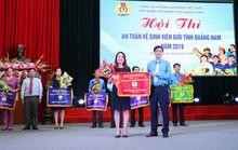 Quảng Nam: Công đoàn ngành Y tế đoạt giải nhất hội thi an toàn - vệ sinh viên giỏi