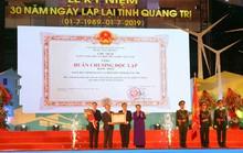Kỷ niệm 30 năm lập lại tỉnh Quảng Trị: Đón nhận Huân chương Độc lập hạng nhất