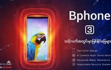"""Điện thoại Bphone 3 """"made in Việt Nam"""" đã sẵn sàng tại gần 100 cửa hàng ở Myanmar"""