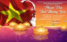 Muôn vàn tình thương yêu nhớ về Chủ tịch Hồ Chí Minh
