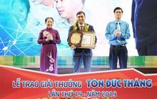 Giải thưởng Tôn Đức Thắng năm 2019: Miệt mài sáng tạo, cống hiến
