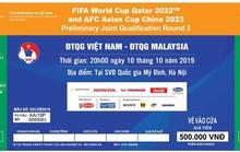 VFF bán 27.000 vé qua mạng trận Việt Nam-Malaysia: Chưa được 10 phút mở bán đã  nghẽn mạng