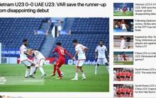 Báo chí châu Á cho rằng U23 Việt Nam thoát thua nhờ VAR