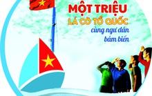 """""""Một triệu lá cờ Tổ quốc cùng ngư dân bám biển"""": CHƯƠNG TRÌNH GIÀU Ý NGHĨA"""