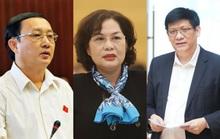 Ba nhân sự cho vị trí Bộ trưởng Y tế, Bộ trưởng KH-CN, Thống đốc NHNN là ai?