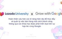 Google hợp tác cùng Lazada mang khóa học trực tuyến đến cho các nhà bán hàng online