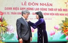 Giám đốc Bệnh viện Việt Đức nhận danh hiệu Anh hùng lao động